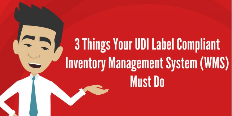 3 things your UDI label