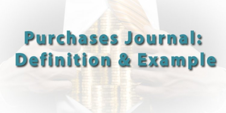 Purchases Journal: Definition